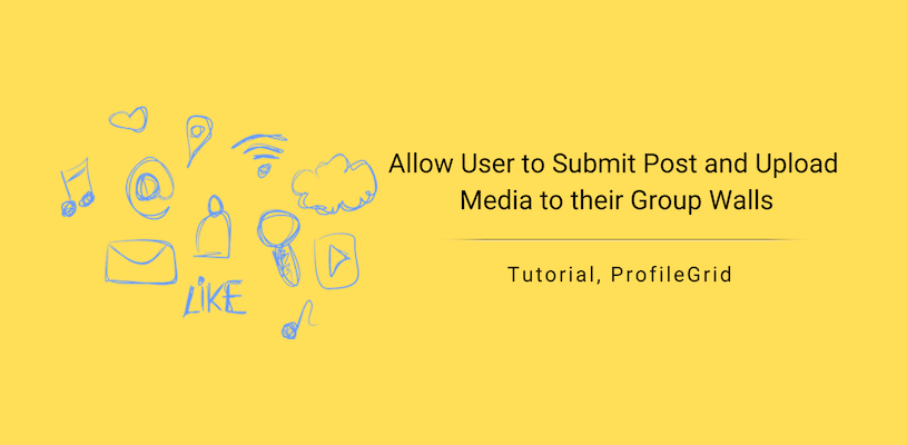 How to Allow User to Submit Post and Upload Media to Their